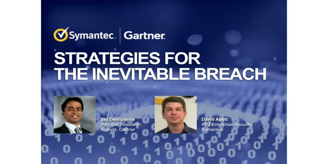 Strategies for the Inevitable Breach (Jointly Presented with Gartner)