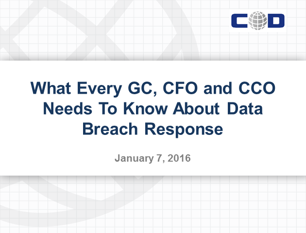 What Every GC, CFO and CCO Needs To Know About Data Breach Response