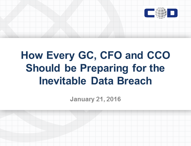 How Every GC, CFO and CCO Should be Preparing for the Inevitable Data Breach