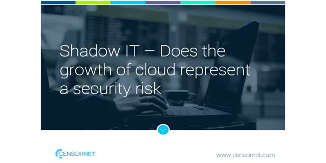 Shadow IT – Does the growth of cloud represent a security risk?