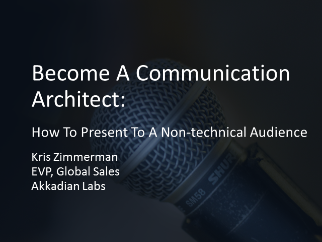 Become A Communication Architect: How to present to a non-technical audience