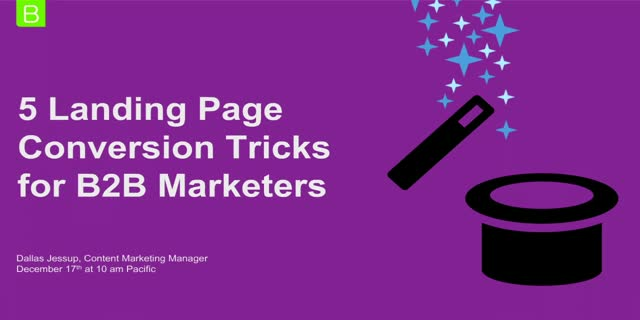 5 Landing Page Conversion Tricks for B2B Marketers