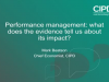 Performance management: what does the evidence tell us about its impact?