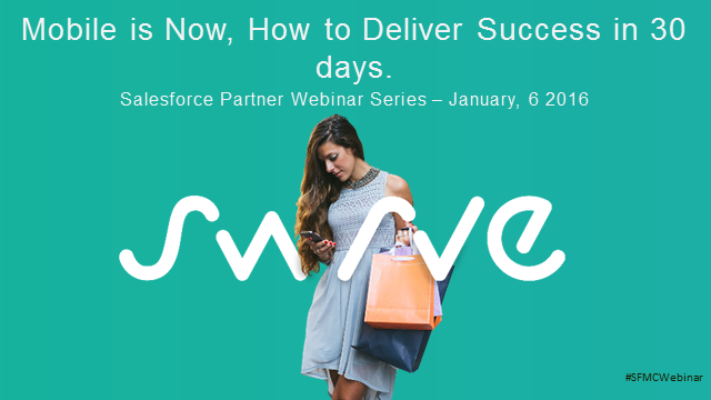Partner Webinar Series: Mobile is Now, How to Deliver Success in 30 Days
