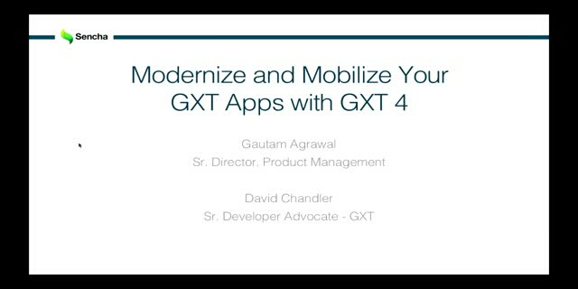 SNC - Modernize and Mobilize Your GXT Apps with GXT 4