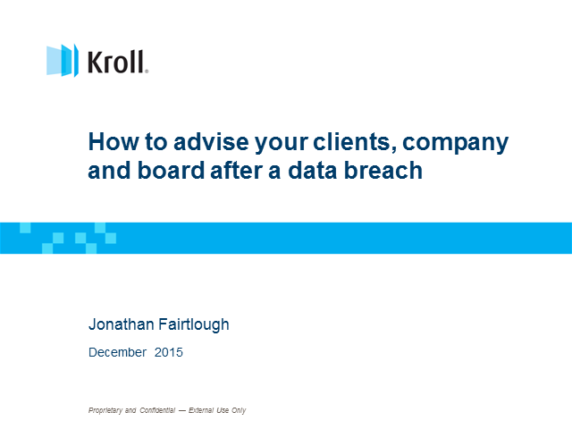 How to advise your clients, your company and your board after a major breach