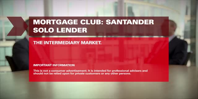 Mortgage Club Q4 2015 :  Santander discuss the intermediary market