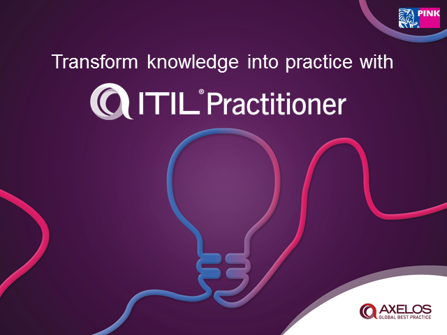 Transform knowledge into practice with ITIL Practitioner Certification!