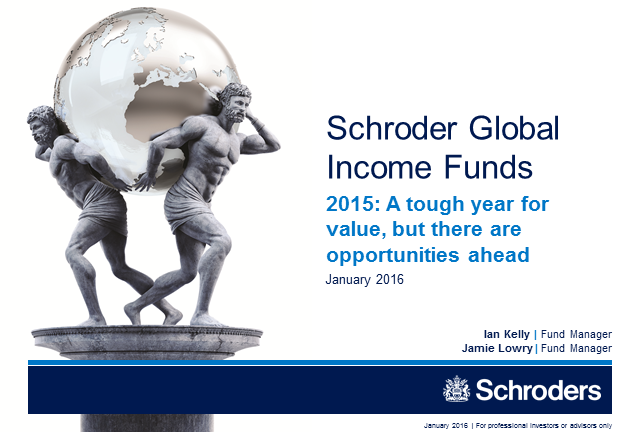 Schroders Global Dividend Maximiser and Global Equity Yield portfolios -Jan 2016