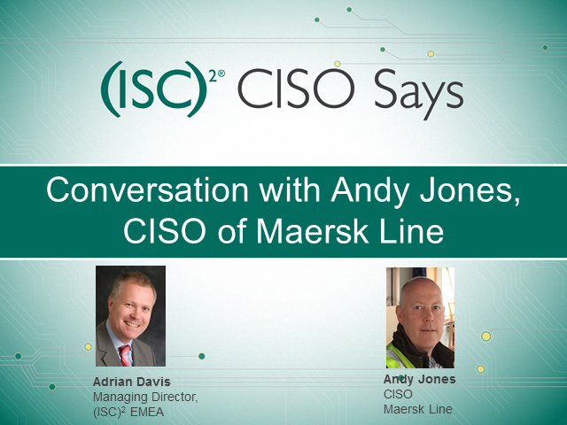 CISO Says: Conversation with Andy Jones, CISO of Maersk Line