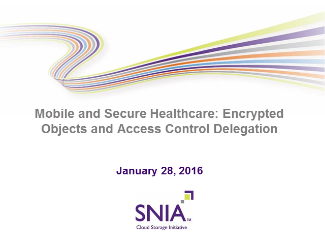 Mobile and Secure Healthcare: Encrypted Objects and Access Control Delegation