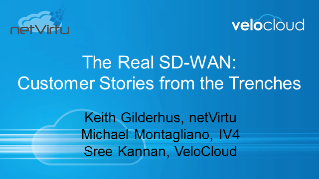 The Real SD-WAN: Customer Stories from the Trenches