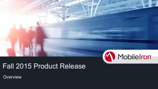 MobileIron EMM Platform Fall Release: New Capabilities to Drive Mobile Security