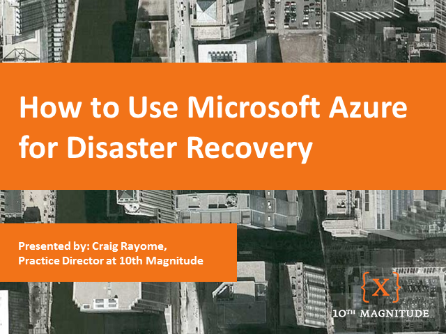 How to Use Microsoft Azure for Disaster Recovery