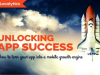 Unlocking App Success - How to Turn Your App Into a Mobile Growth Engine