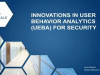 Innovations in User Behavior Analytics (UEBA) for Security