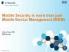 Mobile Security is More than Just Mobile Device Management (MDM)