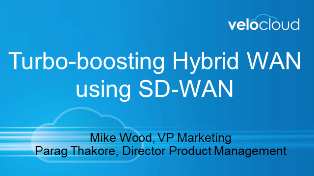 Turbo-boosting Hybrid WAN using SD-WAN