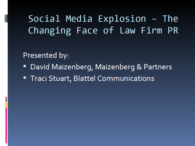 Social Media Explosion--The Changing Face of Law Firm PR