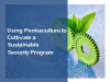 Using Permaculture to Cultivate a Sustainable Security Program