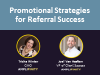 Promotional strategies for referral success