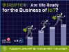 Disruption: Are We Ready for the Business of IoT?
