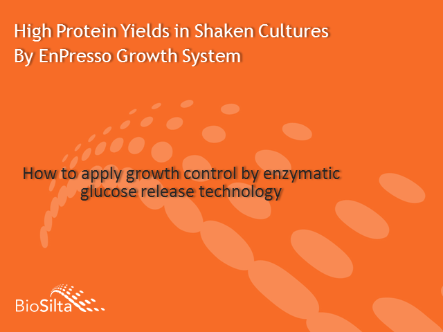 High Protein Yields in Shaken Cultures by EnPresso Growth  System
