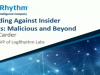 Defending Against Insider Threats: Malicious and Benign