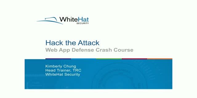 Hack the Attack: Web App Defense Crash Course