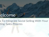 How To Integrate Social Selling Into Your Existing Sales Process
