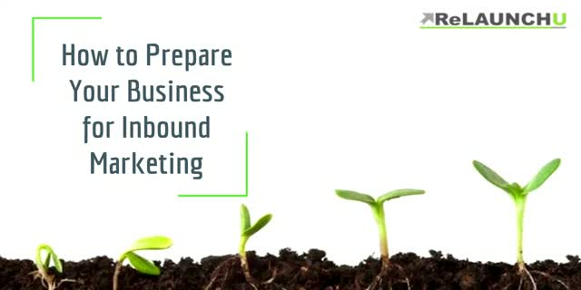 How to Prepare Your Business for Inbound Marketing