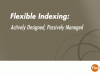 Flexible Indexing