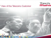 A 360° Customer View for Telecoms: Driving Value from Data