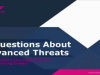 Top 5 Questions About Advanced Cyber Threats