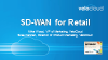 SD-WAN in a Retail Store: Technology to Improve Shopping Experience