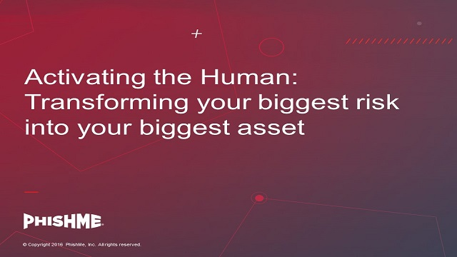 Activating the Human: Transforming your biggest risk into your biggest asset