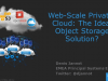 Web-Scale Private-Cloud: The Ideal Object Storage Solution?