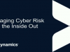 Managing Cyber Risk From the Inside Out