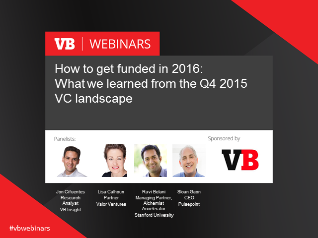 How to get funded in 2016: What we learned from the Q4 2015 VC landscape