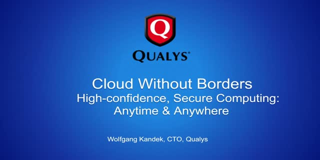 Cloud Without Borders - High-confidence, Secure Computing: Anytime & Anywhere