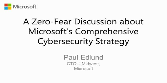 A Zero-Fear Discussion about Microsoft's Comprehensive Cybersecurity Strategy