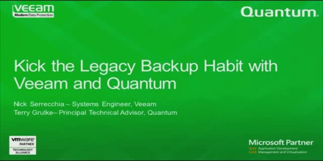 Kick the Legacy Backup Habit with Veeam and Quantum
