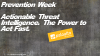 Prevention Week: Actionable Threat Intelligence – The Power to Act Fast!