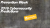 Prevention Week: 2016 Predictions - Find Out What's in Store for Cybersecurity