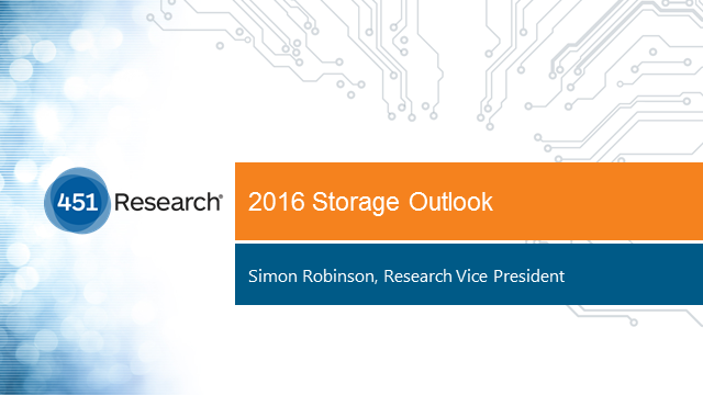451 Research Presents its 2016 Enterprise Storage Outlook