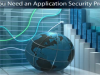 Why You Need Application Security