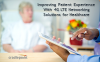 Improving Patient Experience With 4G LTE Networking Solutions for Healthcare