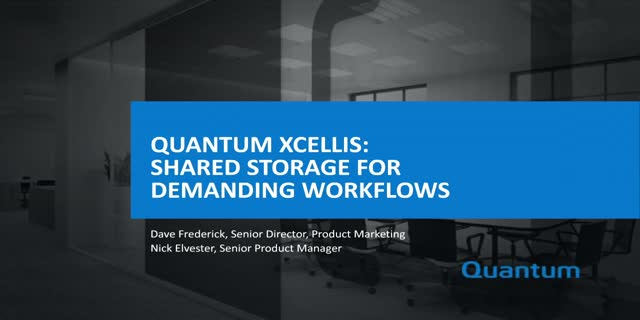Quantum Introduces Xcellis - Award-Winning Workflow Storage