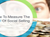 How to measure the ROI of Social Selling