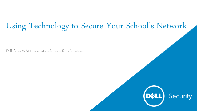 Using Technology to Secure Your School's Network.